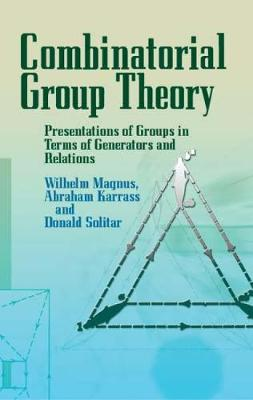 Combinatorial Group Theory by Wilhelm Magnus