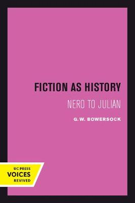 Fiction as History: Nero to Julian by G. W. Bowersock