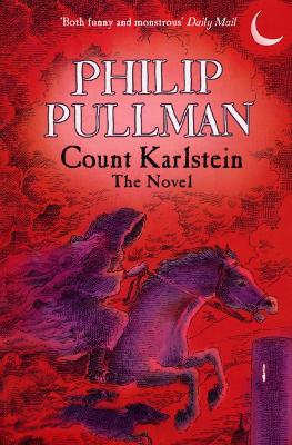 Count Karlstein - The Novel by Philip Pullman