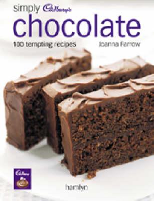 Simply Cadbury's Chocolate: 100 Tempting Recipes by Joanna Farrow