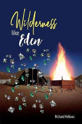Wilderness Like Eden by Richard Fellows