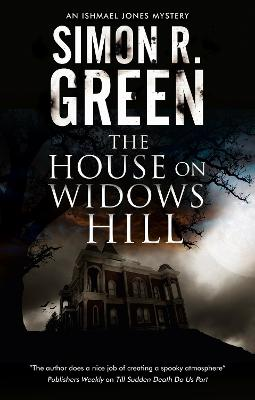 The House on Widows Hill by Simon R. Green
