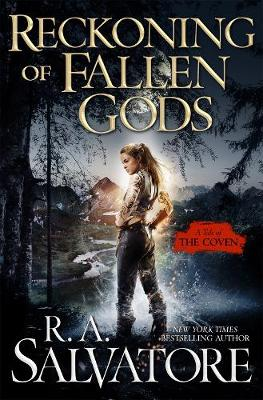 Reckoning of Fallen Gods: A Tale of the Coven by R. A. Salvatore