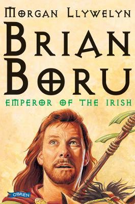 Brian Boru by Morgan Llywelyn