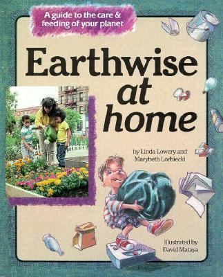 Earthwise at Home by Linda Lowery
