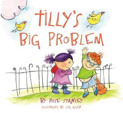Tilly's Big Problem by Rose Stanley