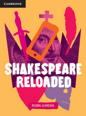 Shakespeare Reloaded by Robin Garden