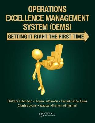 Operations Excellence Management System (OEMS): Getting It Right the First Time book