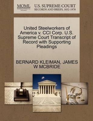 United Steelworkers of America V. CCI Corp. U.S. Supreme Court Transcript of Record with Supporting Pleadings by Bernard Kleiman