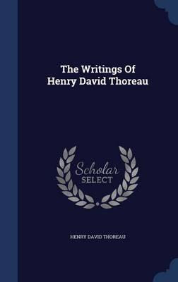 Writings of Henry David Thoreau by Henry David Thoreau