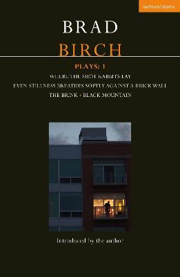Birch Plays: 1 by Brad Birch