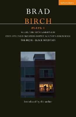 Birch Plays: 1 by Brad Birch