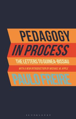 Pedagogy in Process: The Letters to Guinea-Bissau by . Paulo Freire