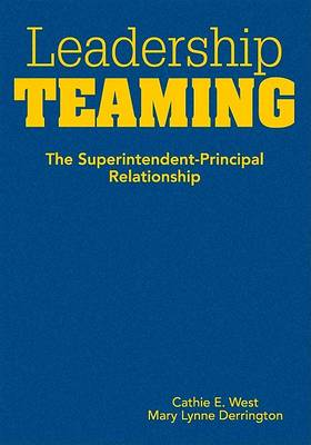 Leadership Teaming by Cathie E. West