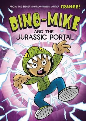Dino-Mike and the Jurassic Portal by Franco Aureliani