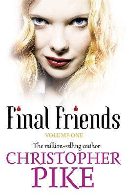 Final Friends: Volume 1 by Christopher Pike
