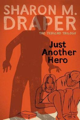 Jericho Trilogy #3 Just Another Hero by Sharon M. Draper