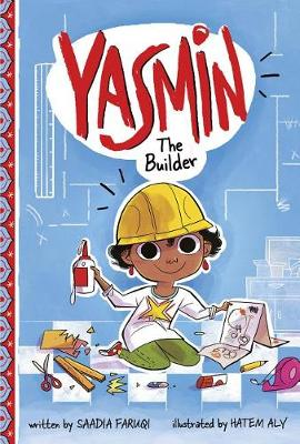 More information on Yasmin the Builder by Saadia Faruqi