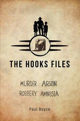 The Hooks Files by Paul Boyce