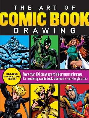 The Art of Comic Book Drawing: More than 100 drawing and illustration techniques for rendering comic book characters and storyboards by Maury Aaseng
