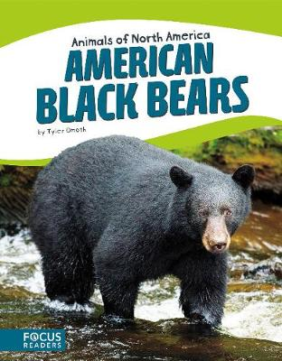 Animals of North America: American Black Bears by Tyler Omoth