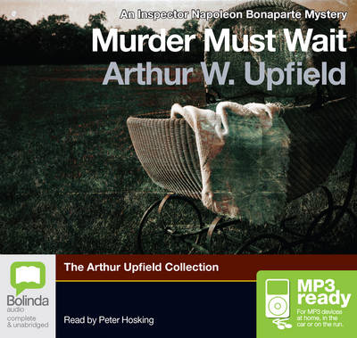 Murder Must Wait by Arthur W. Upfield