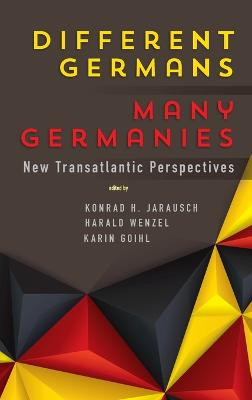 Different Germans, Many Germanies by Konrad H. Jarausch