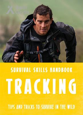 Bear Grylls Survival Skills: Tracking by Bear Grylls
