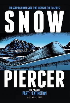 Snowpiercer: Prequel Vol. 1: Extinction book
