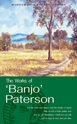Works of Banjo Paterson by Banjo Paterson