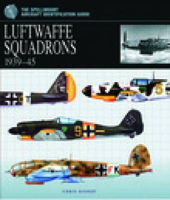Luftwaffe Squadrons 1939-45 by Chris Bishop
