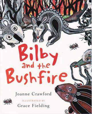 Bilby and the Bushfire by Joanne Crawford