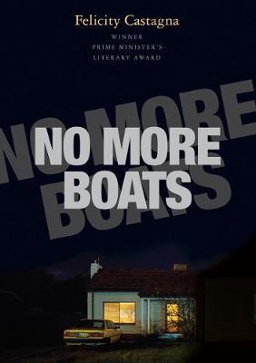 No More Boats by Felicity Castagna
