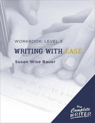 Complete Writer by Susan Wise Bauer