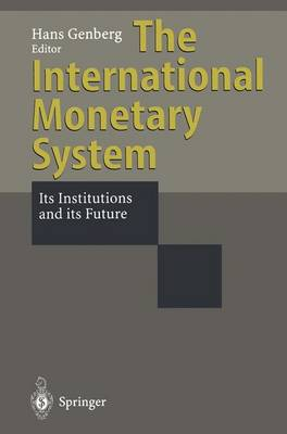 International Monetary System by Hans Genberg