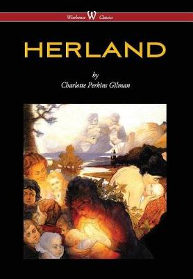 Herland (Wisehouse Classics - Original Edition 1909-1916) (2016) by Charlotte Perkins Gilman