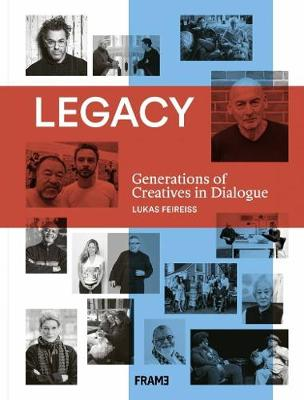 Legacy: Generations of Creatives in Dialogue by Lukas Feireiss