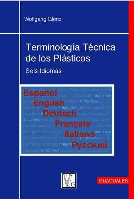 Terminologaa Tacnica de Los Plasticos by Wolfgang Glenz