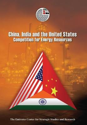 China, India and the United States by Emirates Center for Strategic Studies & Research