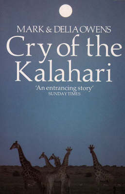 Cry of the Kalahari by Delia Owens