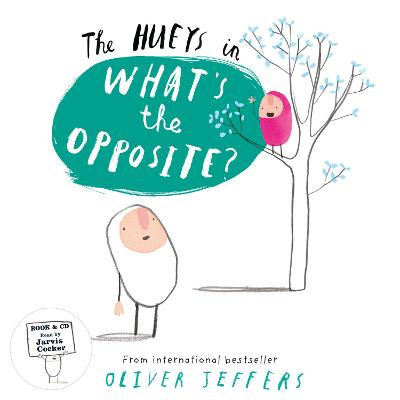 What's the Opposite? (The Hueys) by Oliver Jeffers