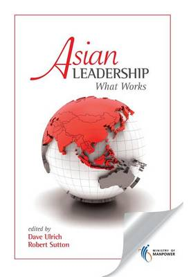 Asian Leadership: What Works by Dave Ulrich