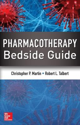 Pharmacotherapy Bedside Guide by Christopher P. Martin