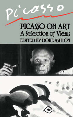 Picasso On Art by Dore Ashton