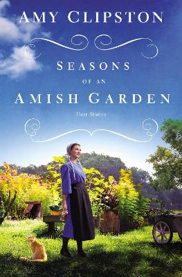 Seasons of an Amish Garden: Four Stories by Amy Clipston