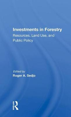 """Investments in Forestry: """"Resources, Land Use, and Public Policy"""" by Roger A. Sedjo"""