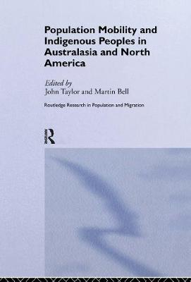 Population Mobility and Indigenous Peoples in Australasia and North America by Martin Bell