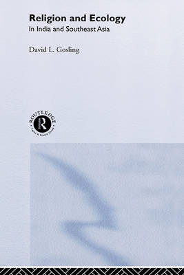 Religion and Ecology in India and South East Asia by David L Gosling