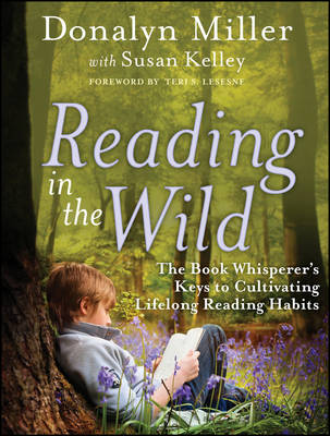 Reading in the Wild by Donalyn Miller