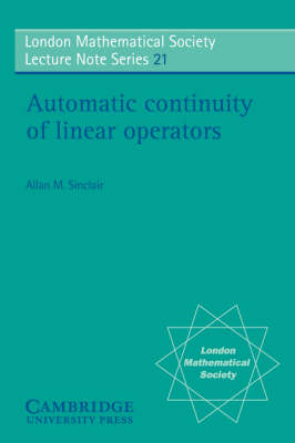 Automatic Continuity of Linear Operators by Allan M. Sinclair